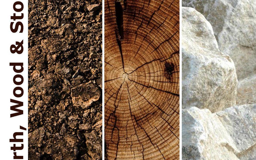 Earth, Wood & Stone